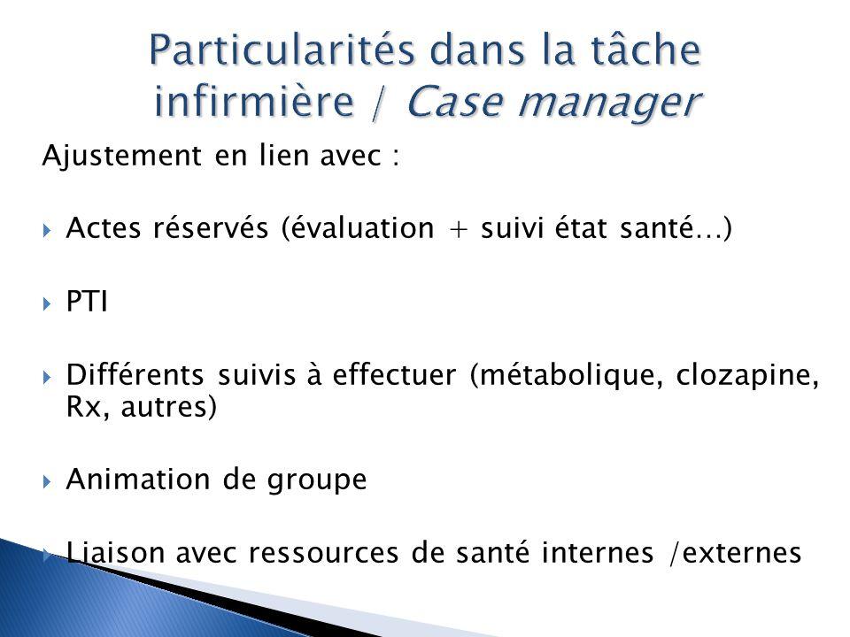 Particularités dans la tâche infirmière / Case manager