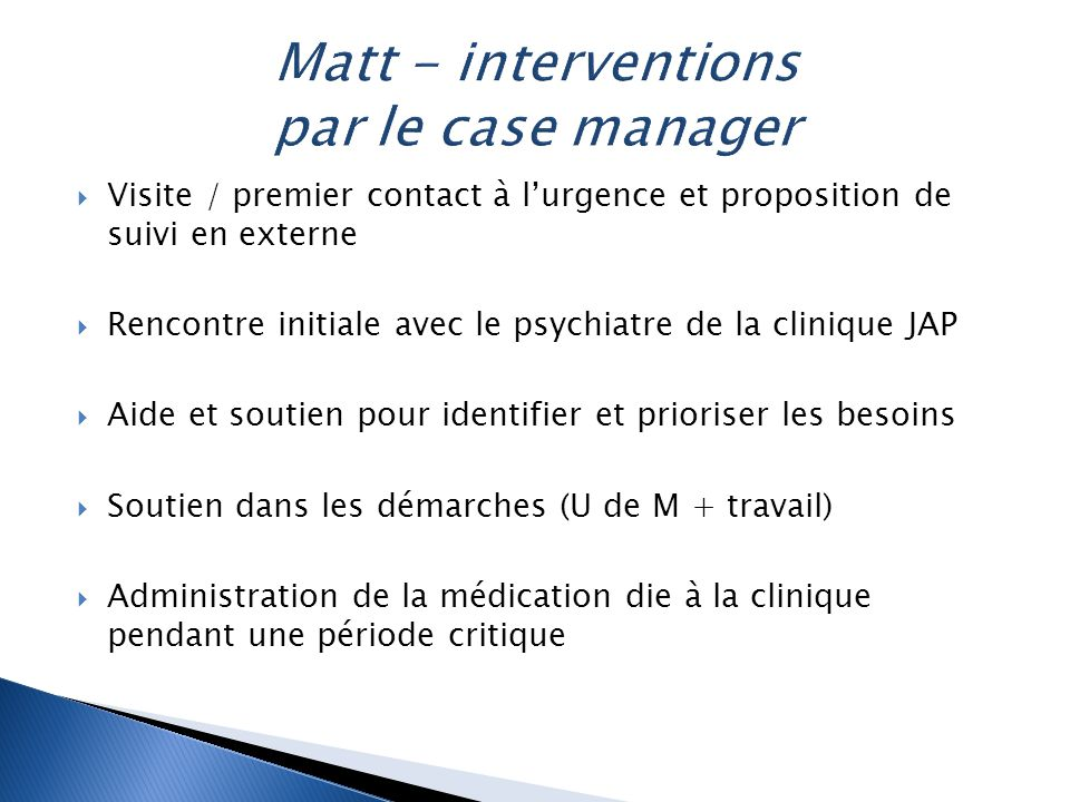 Matt - interventions par le case manager