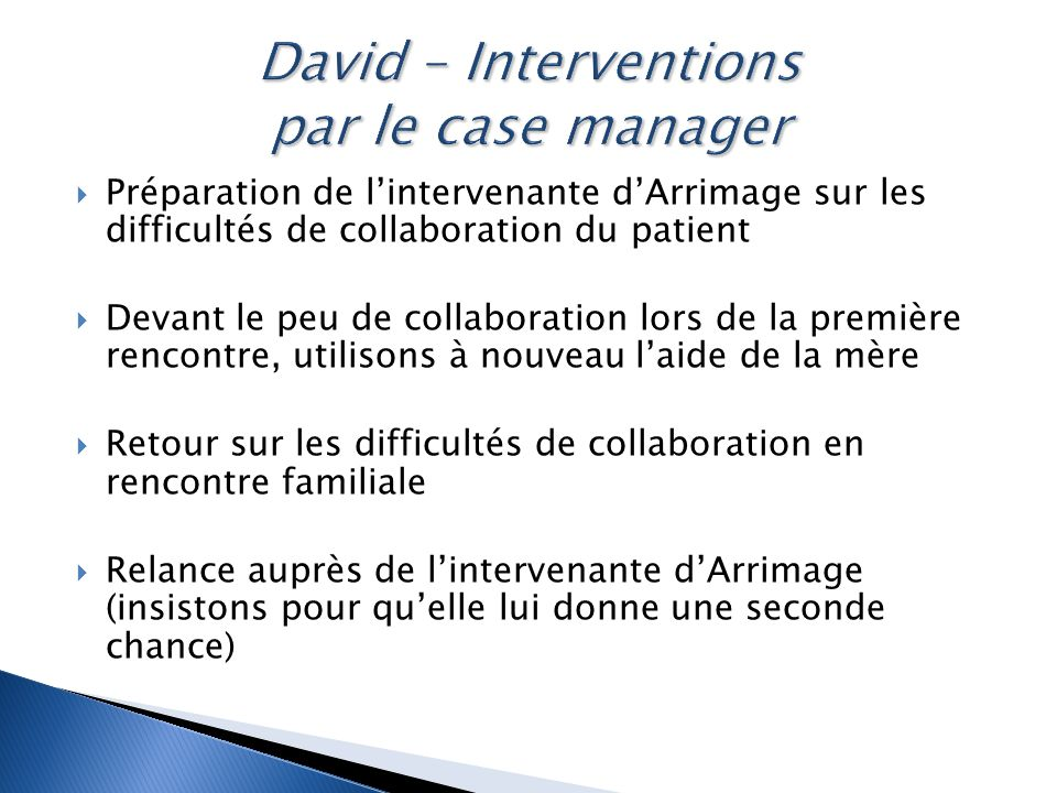 David – Interventions par le case manager