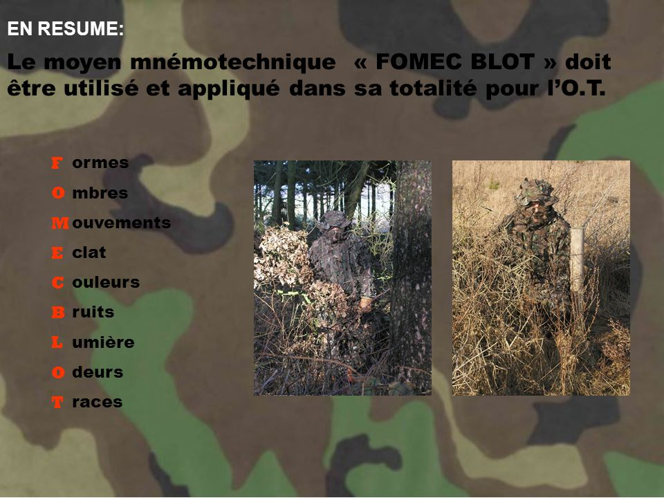 EN RESUME: Le moyen mnémotechnique « FOMEC BLOT » doit être utilisé et appliqué dans sa totalité pour l'O.T.