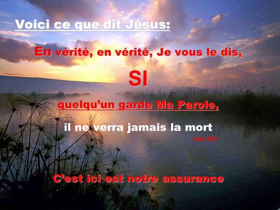 SI Voici ce que dit Jésus: En vérité, en vérité, Je vous le dis,