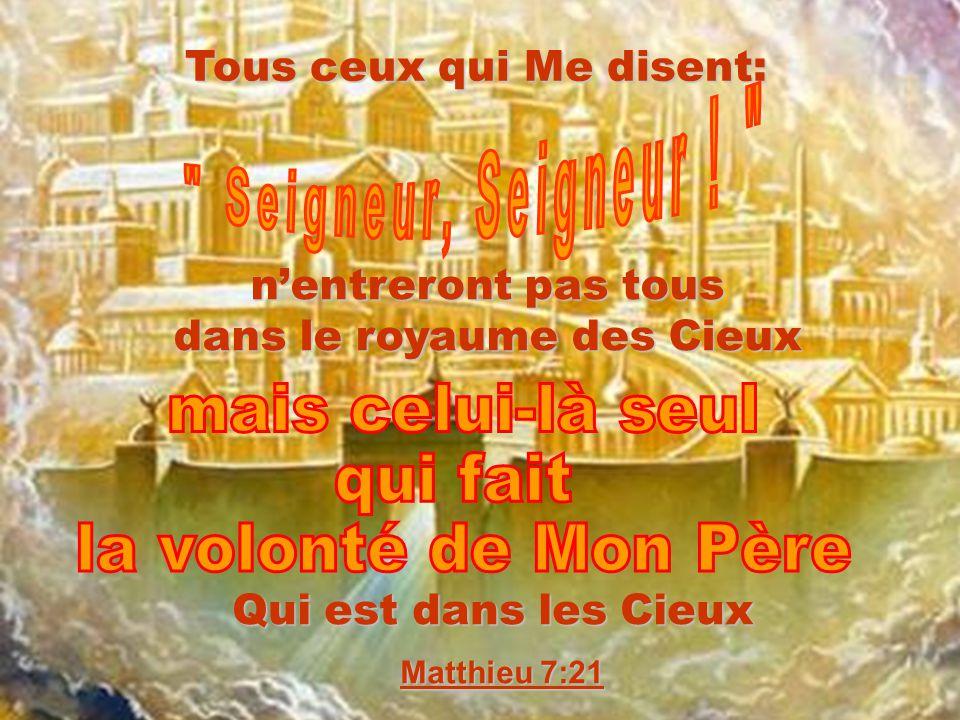 Tous ceux qui Me disent: dans le royaume des Cieux
