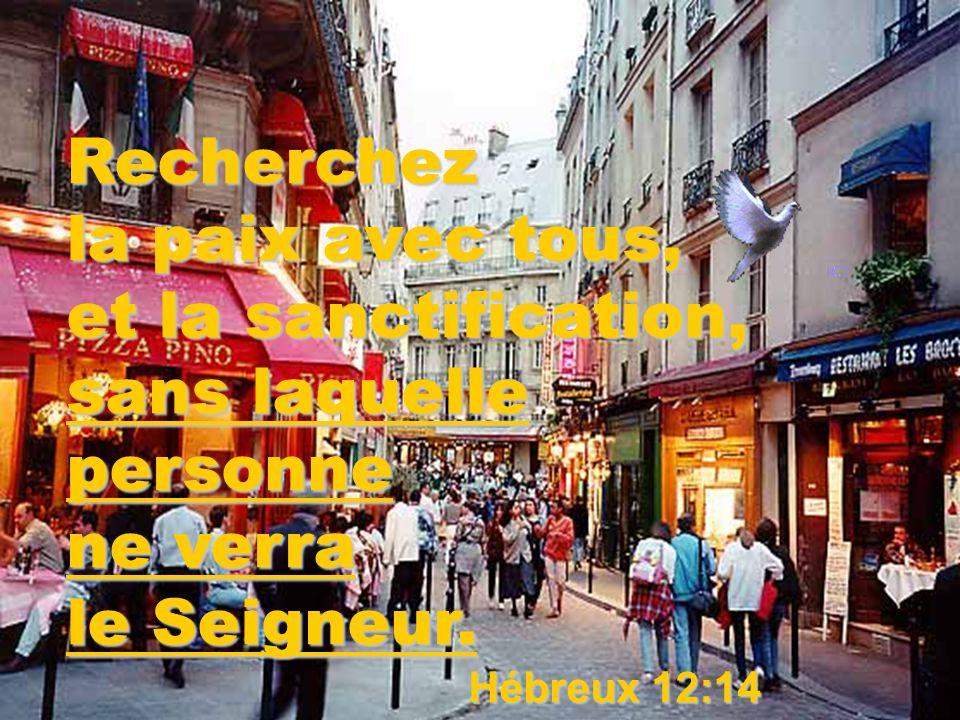 Recherchez la paix avec tous, et la sanctification, sans laquelle