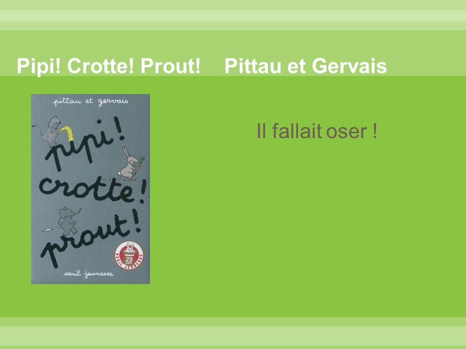 Pipi! Crotte! Prout! Pittau et Gervais