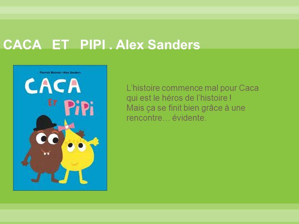 CACA ET PIPI . Alex Sanders