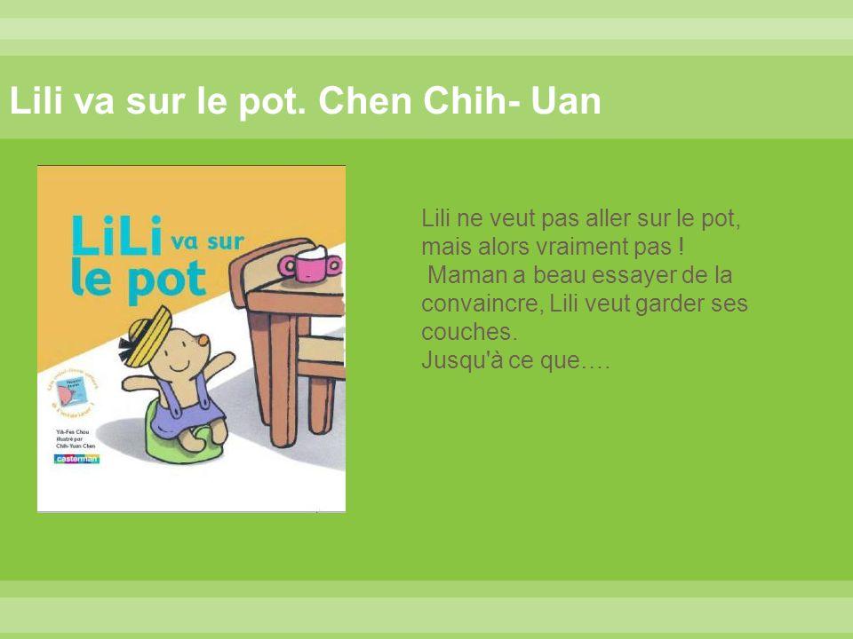 Lili va sur le pot. Chen Chih- Uan