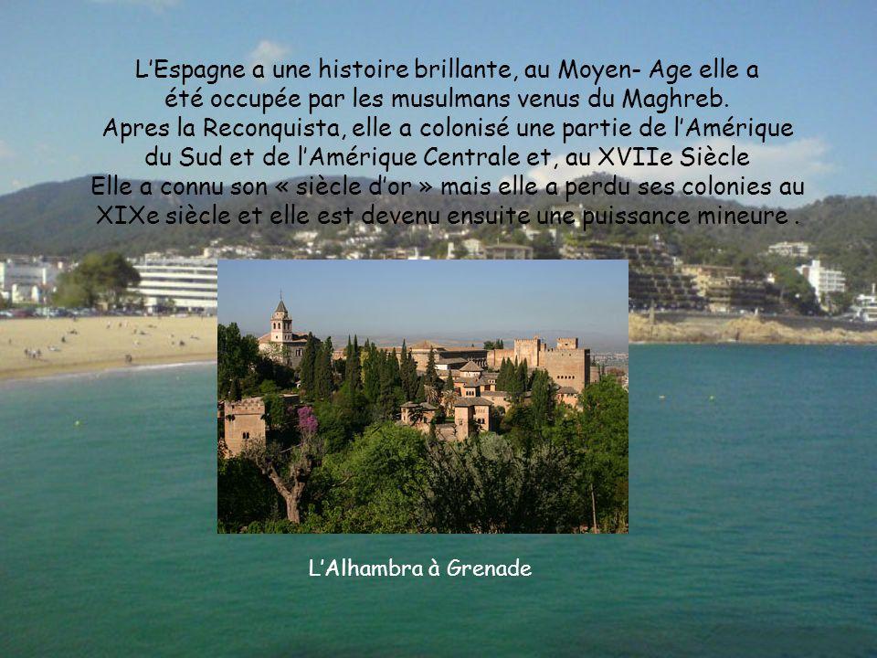 L'Espagne a une histoire brillante, au Moyen- Age elle a
