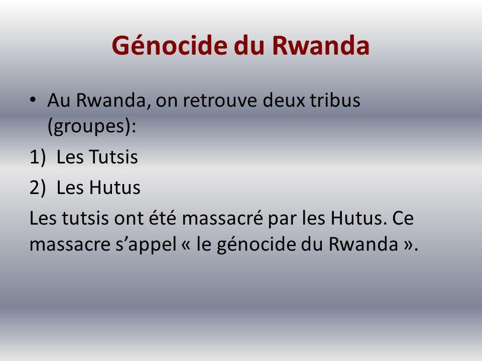 Génocide du Rwanda Au Rwanda, on retrouve deux tribus (groupes):