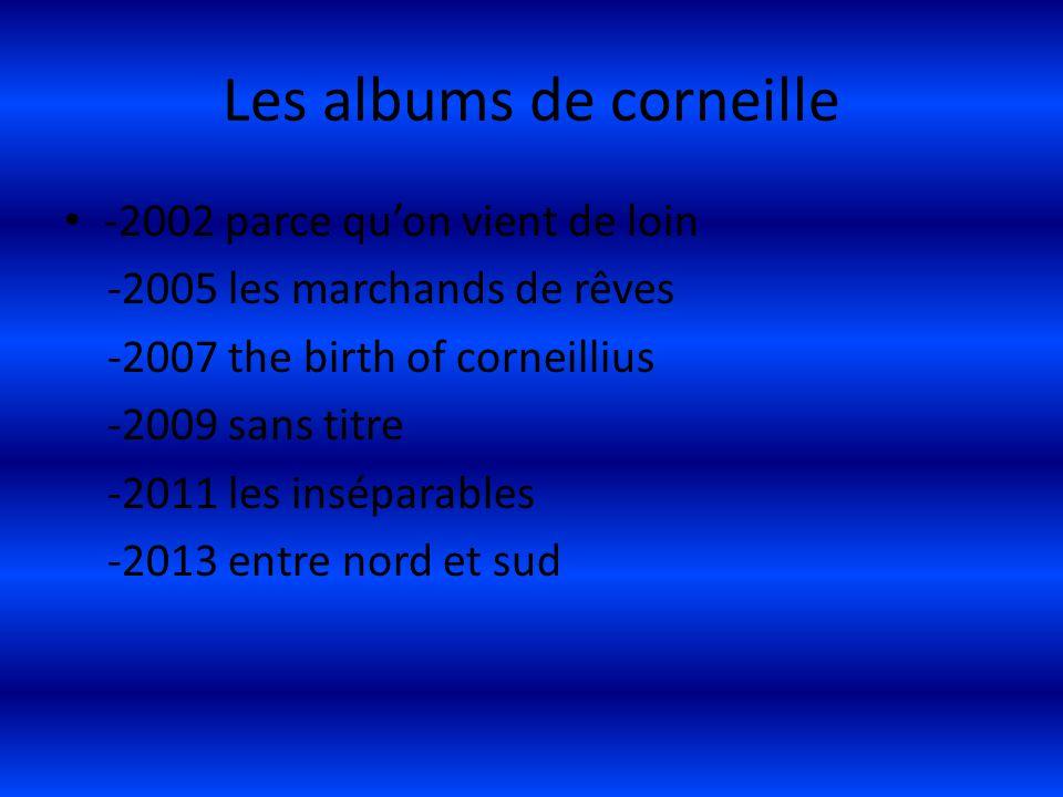 Les albums de corneille