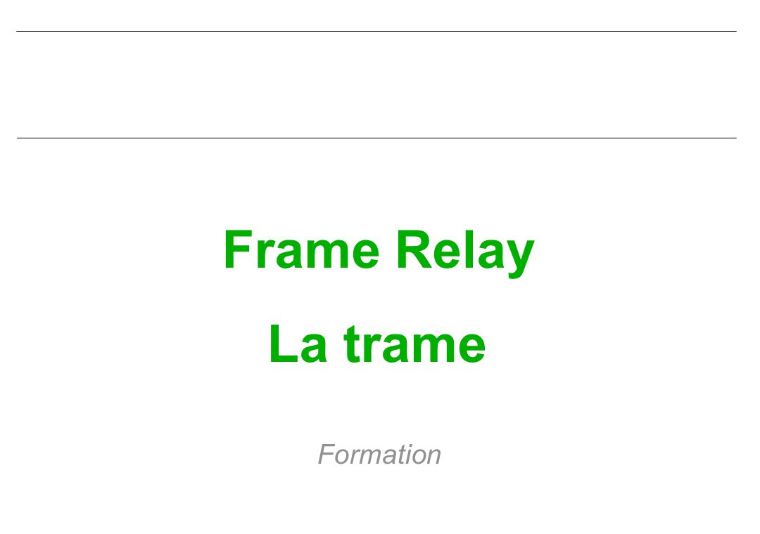 Frame Relay La trame Formation