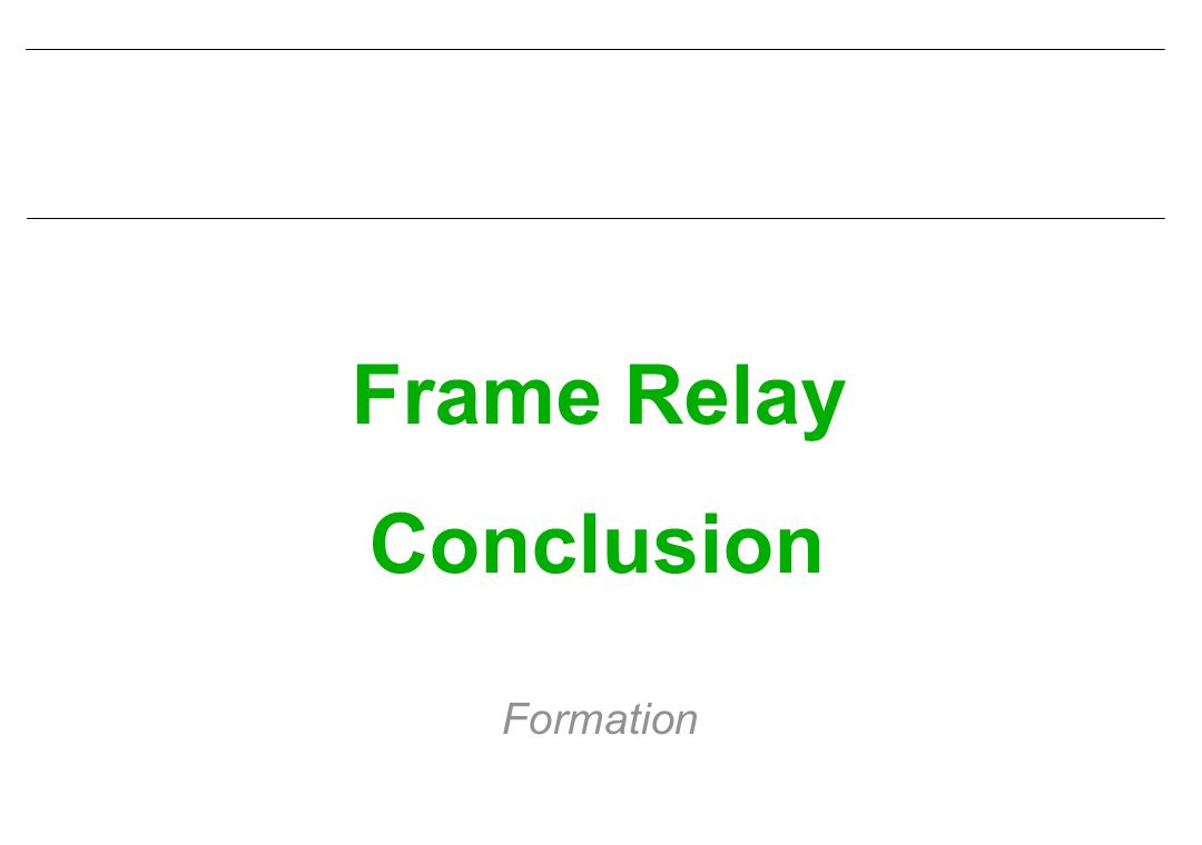 Frame Relay Conclusion