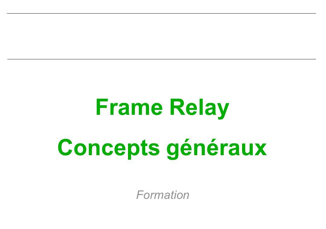 Frame Relay Concepts généraux