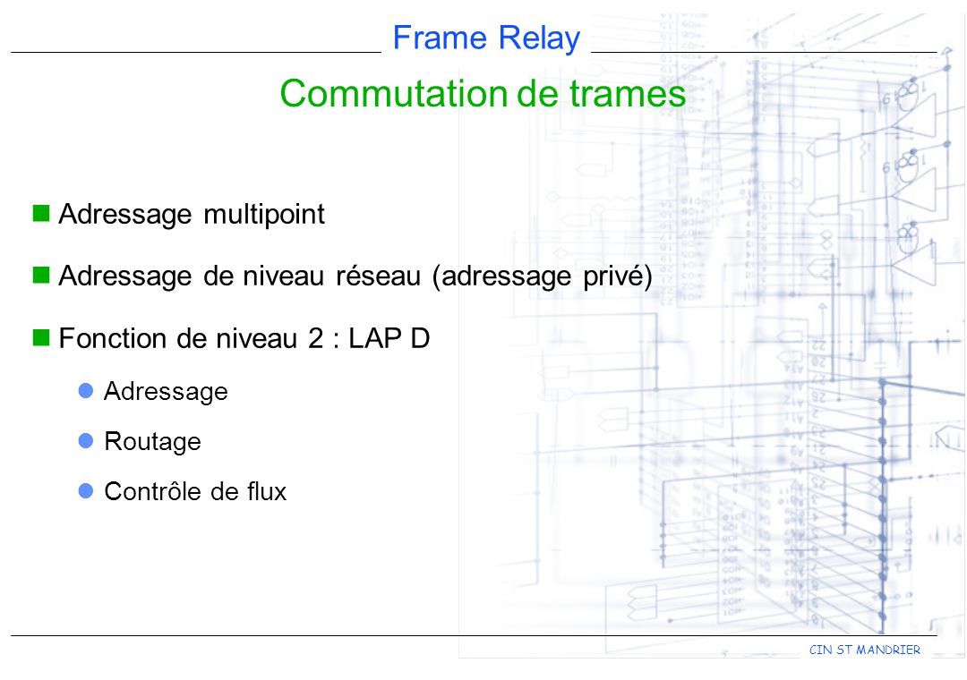 Commutation de trames Adressage multipoint