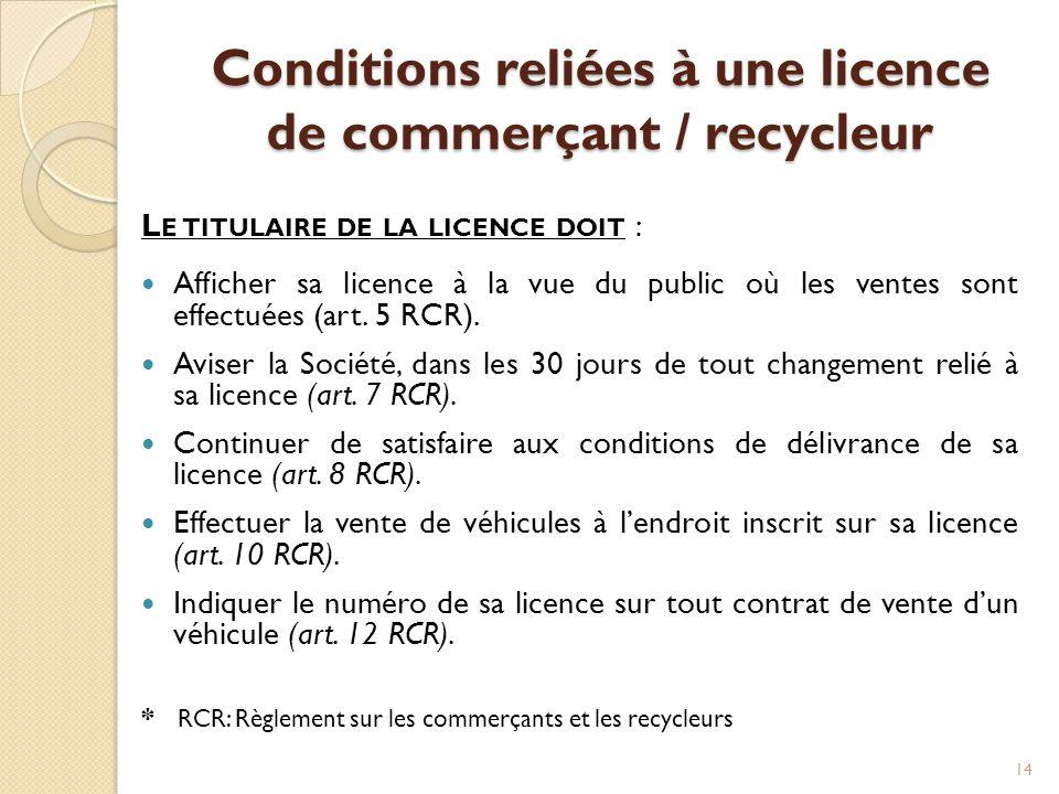 Conditions reliées à une licence de commerçant / recycleur