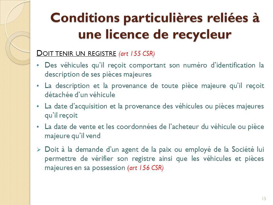 Conditions particulières reliées à une licence de recycleur