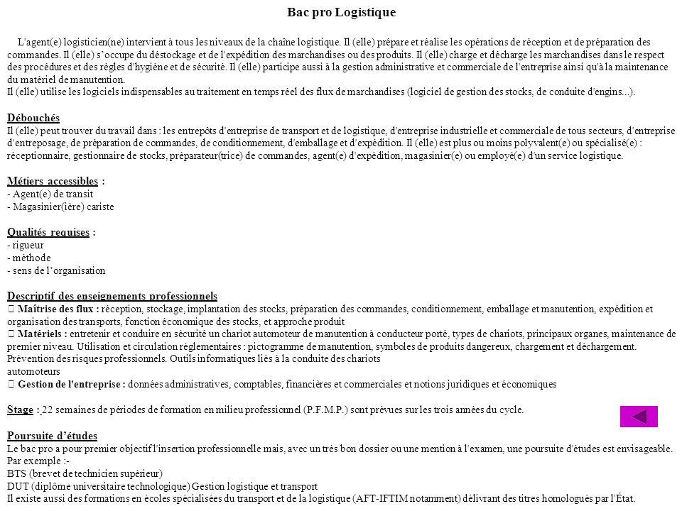 Bac pro Logistique Débouchés Métiers accessibles : Qualités requises :