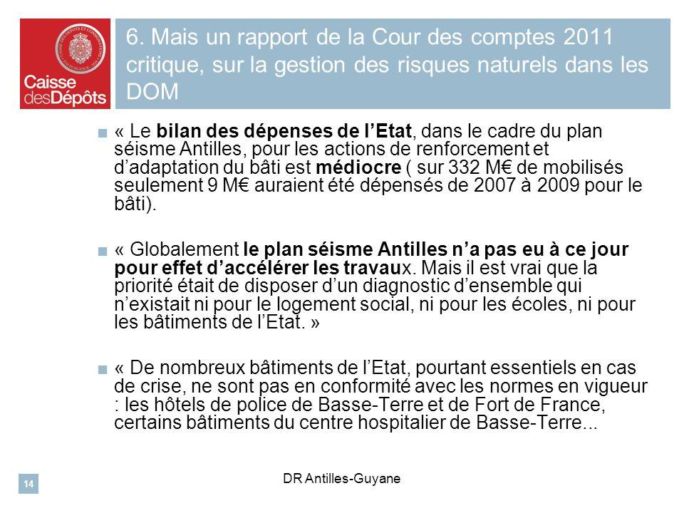 6. Mais un rapport de la Cour des comptes 2011 critique, sur la gestion des risques naturels dans les DOM