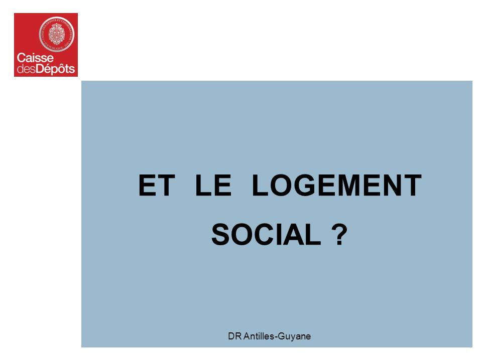 ET LE LOGEMENT SOCIAL DR Antilles-Guyane