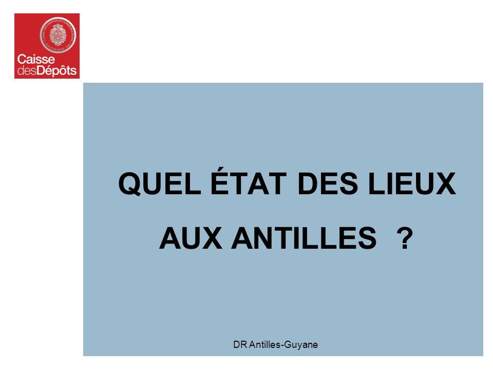 QUEL ÉTAT DES LIEUX AUX ANTILLES
