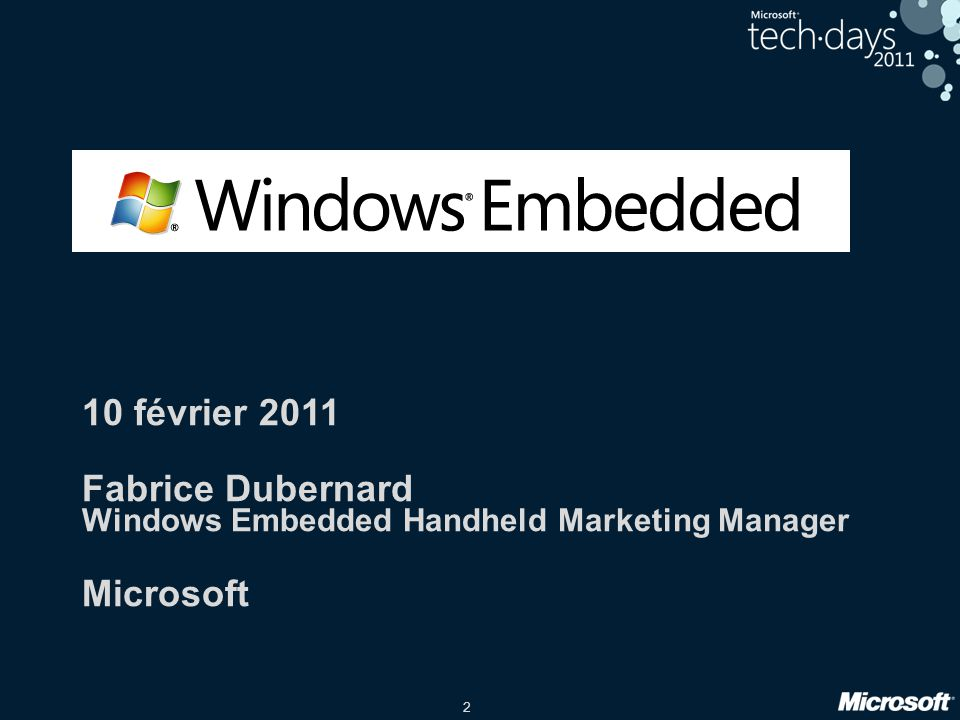 , 10 février 2011 Fabrice Dubernard Windows Embedded Handheld Marketing Manager Microsoft