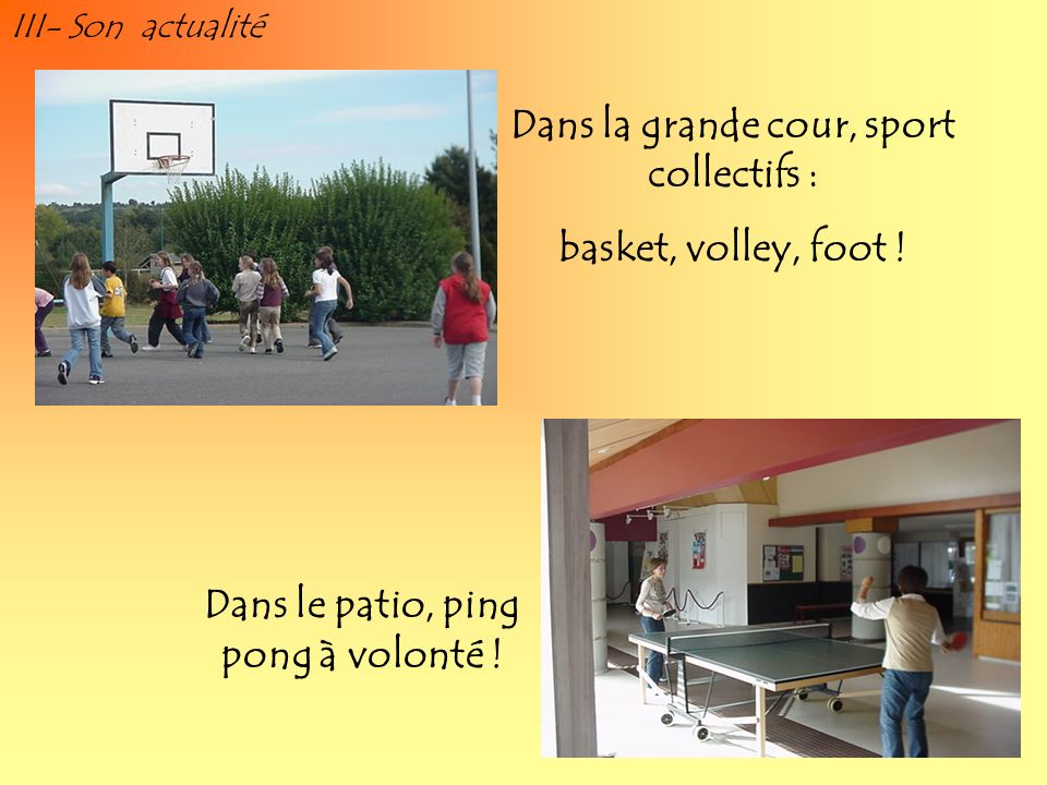 Dans la grande cour, sport collectifs : basket, volley, foot !