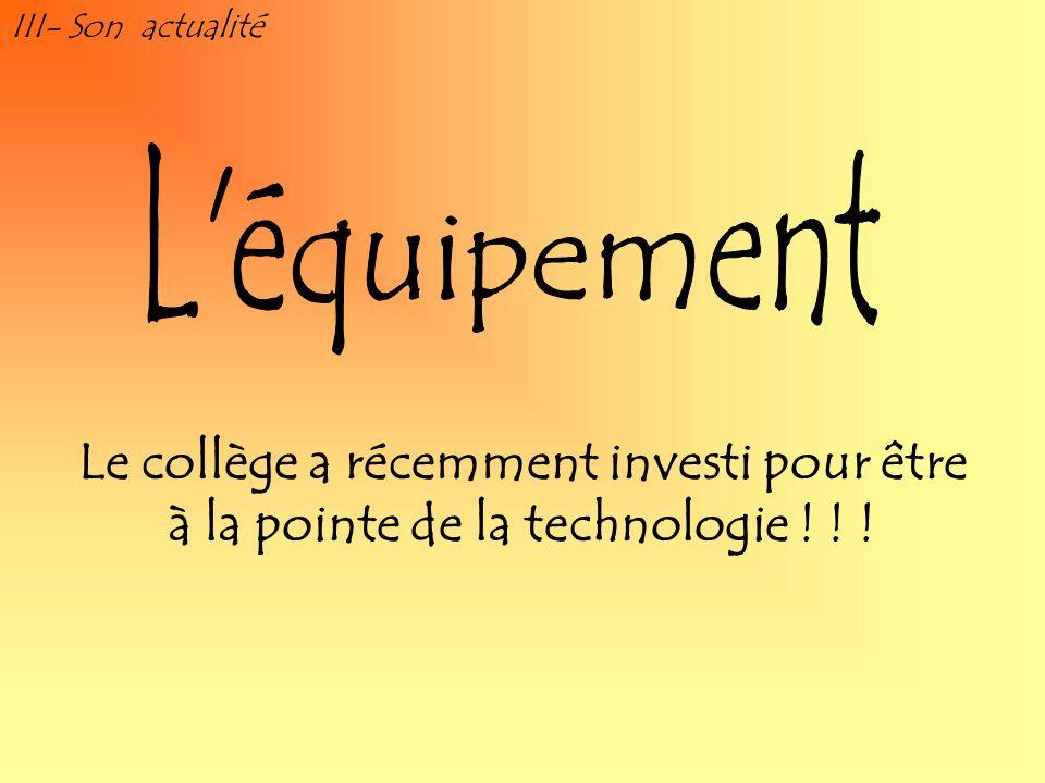 III- Son actualité L équipement.