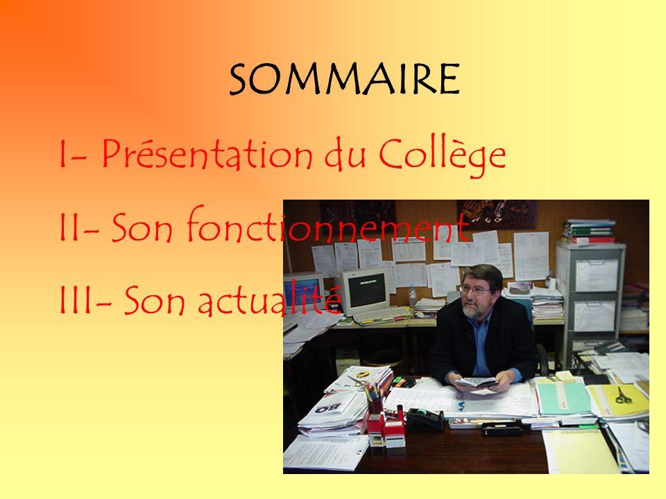 SOMMAIRE I- Présentation du Collège II- Son fonctionnement