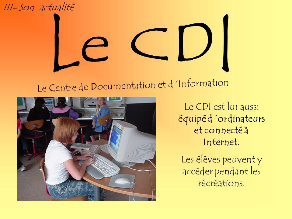 Le CDI III- Son actualité Le Centre de Documentation et d 'Information