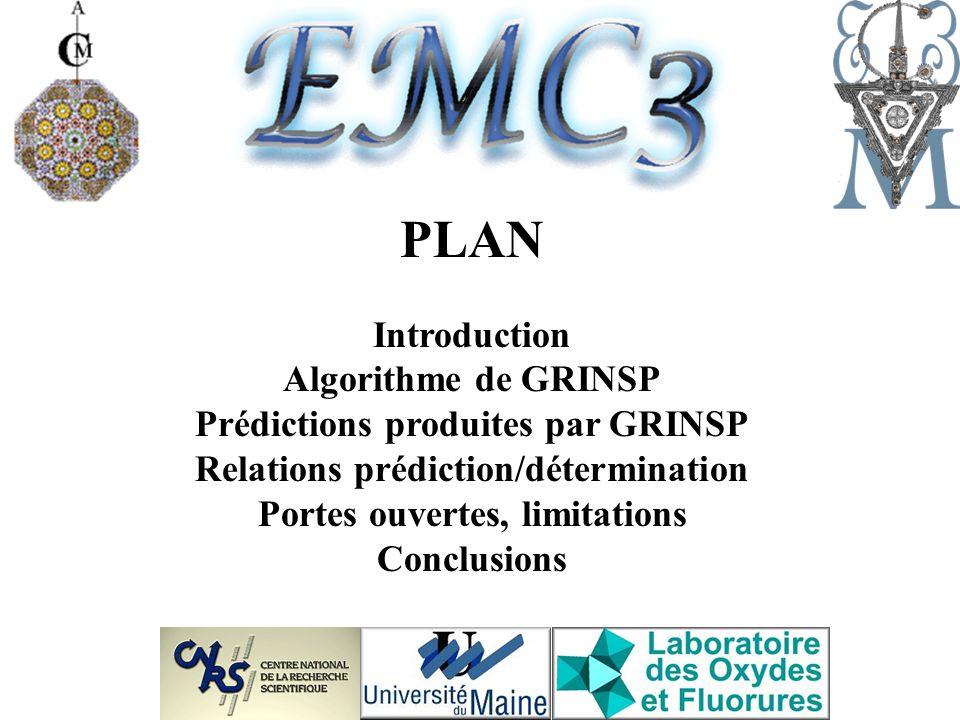 PLANIntroduction Algorithme de GRINSP Prédictions produites par GRINSP Relations prédiction/détermination Portes ouvertes, limitations Conclusions.