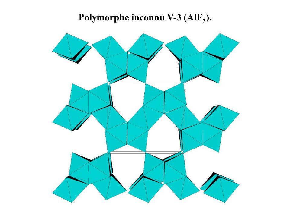 Polymorphe inconnu V-3 (AlF3).