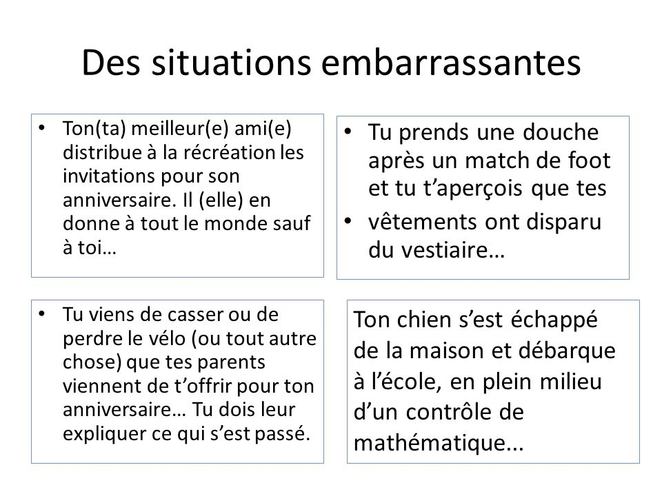 Des situations embarrassantes