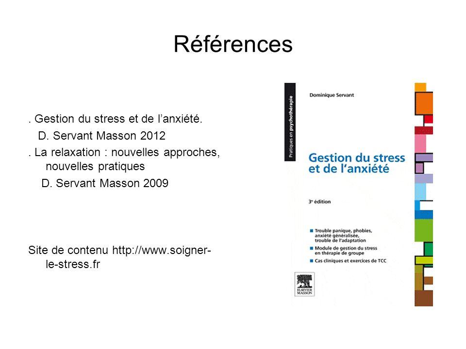 Références . Gestion du stress et de l'anxiété. D. Servant Masson 2012