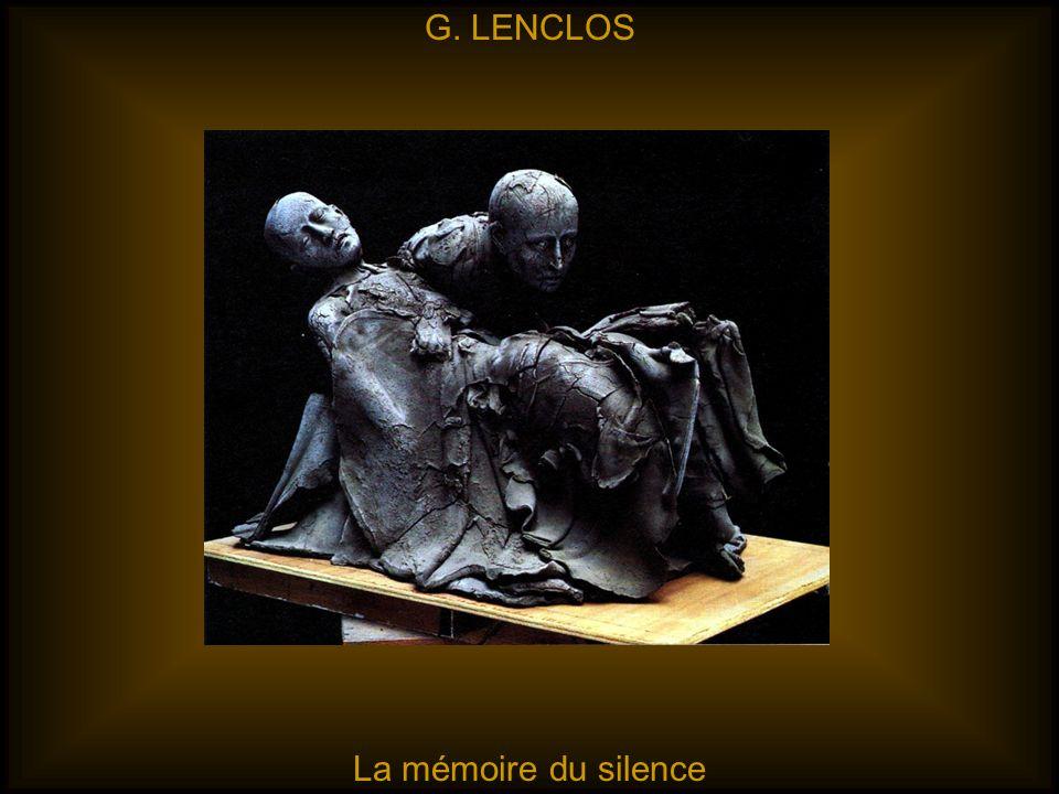 G. LENCLOS La mémoire du silence