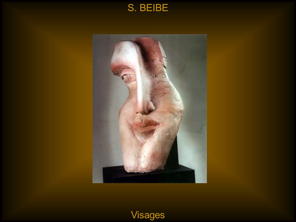 S. BEIBE Visages