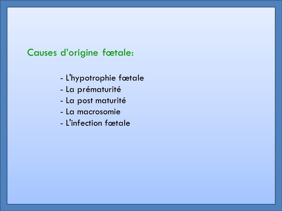 Causes d'origine fœtale: