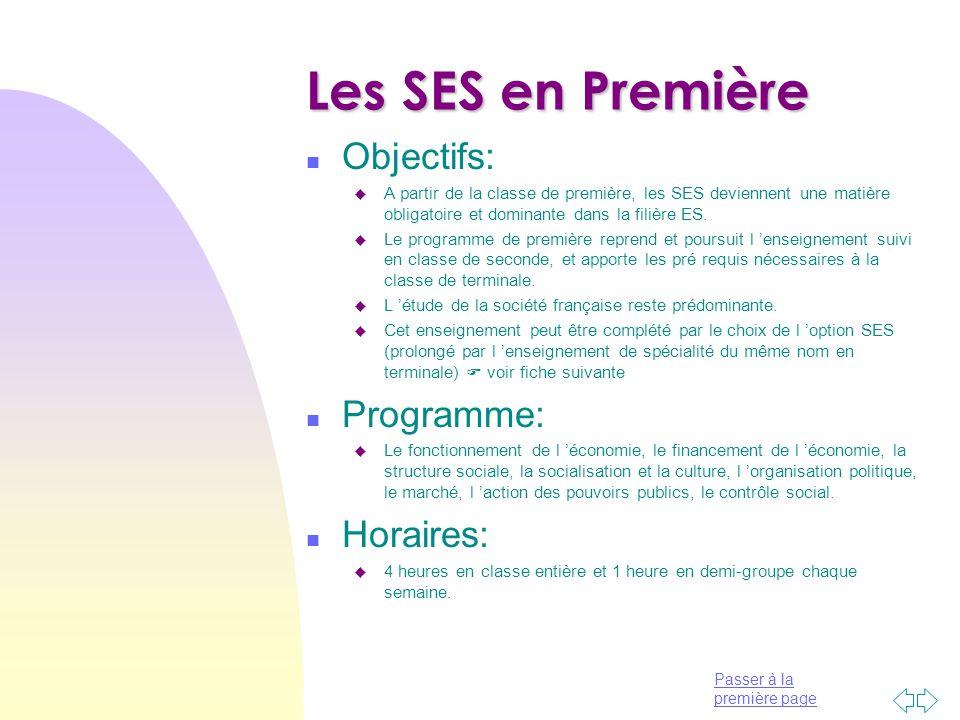 Les SES en Première Objectifs: Programme: Horaires: