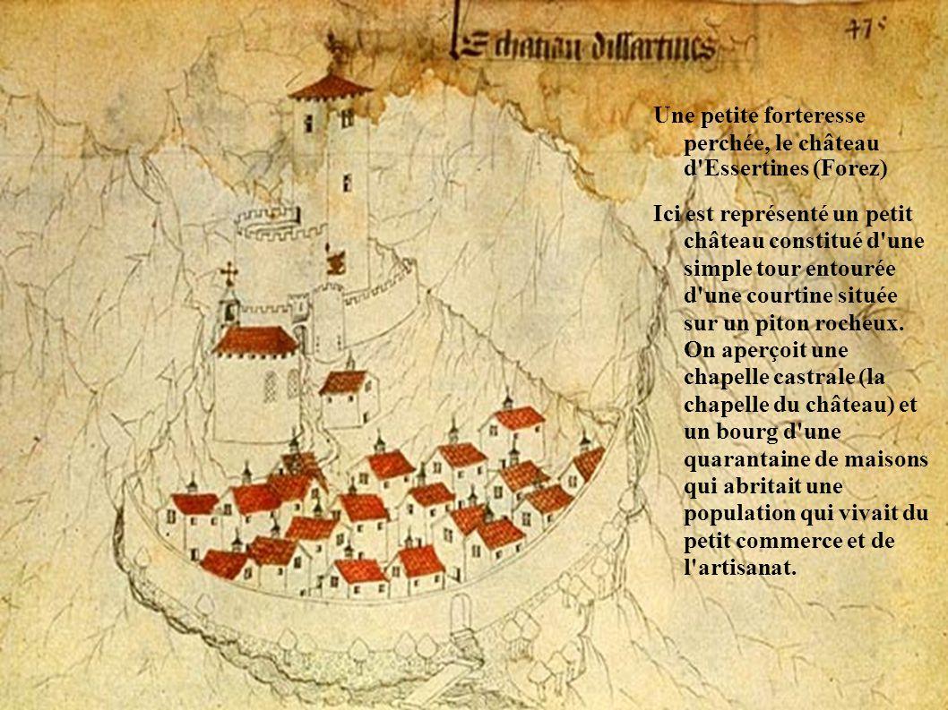 Une petite forteresse perchée, le château d Essertines (Forez)