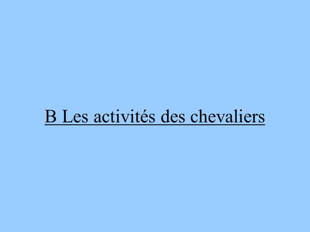 B Les activités des chevaliers