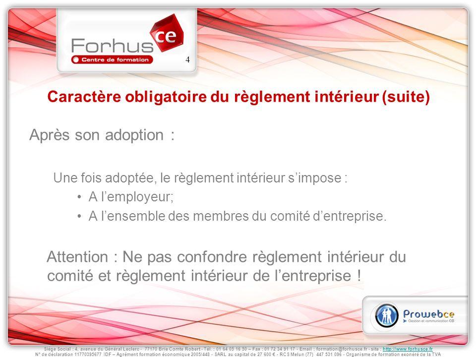 Caractère obligatoire du règlement intérieur (suite)