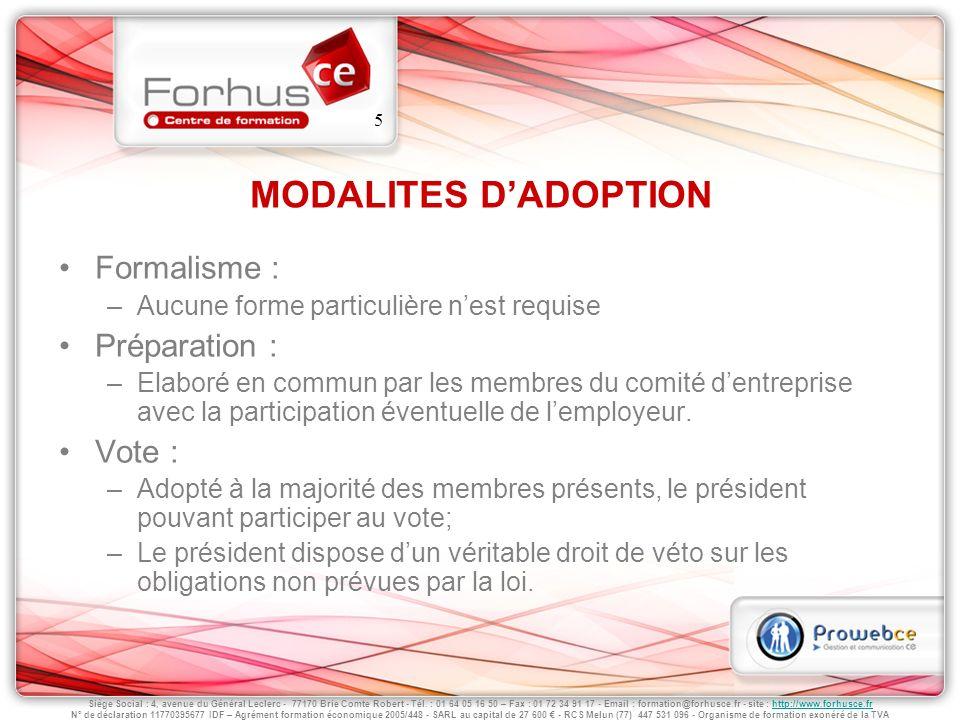 MODALITES D'ADOPTION Formalisme : Préparation : Vote :