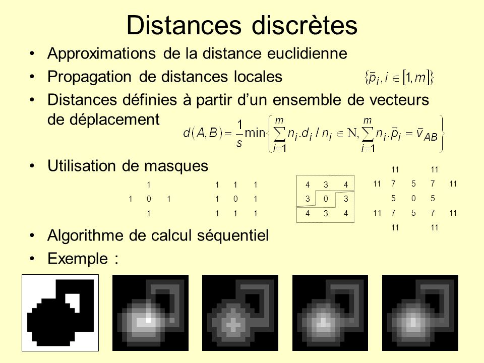 Distances discrètes Approximations de la distance euclidienne