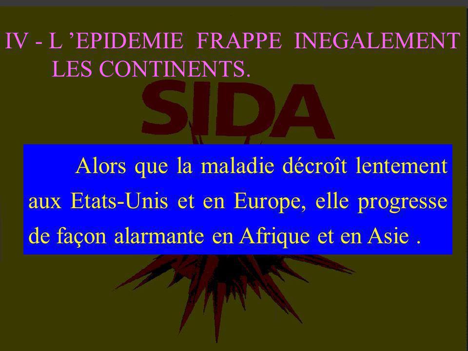 IV - L 'EPIDEMIE FRAPPE INEGALEMENT