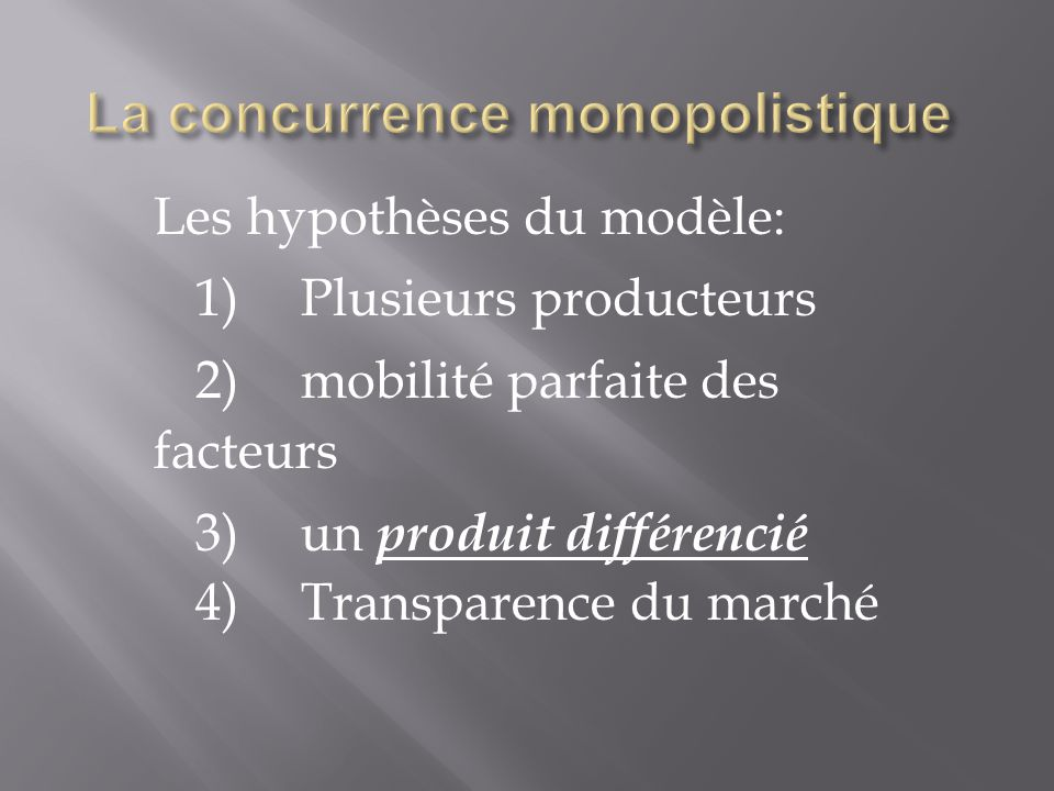 La concurrence monopolistique