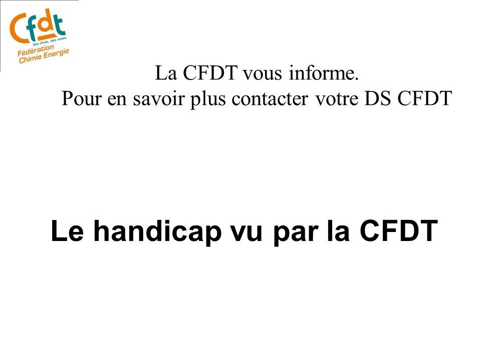 La CFDT vous informe. Pour en savoir plus contacter votre DS CFDT
