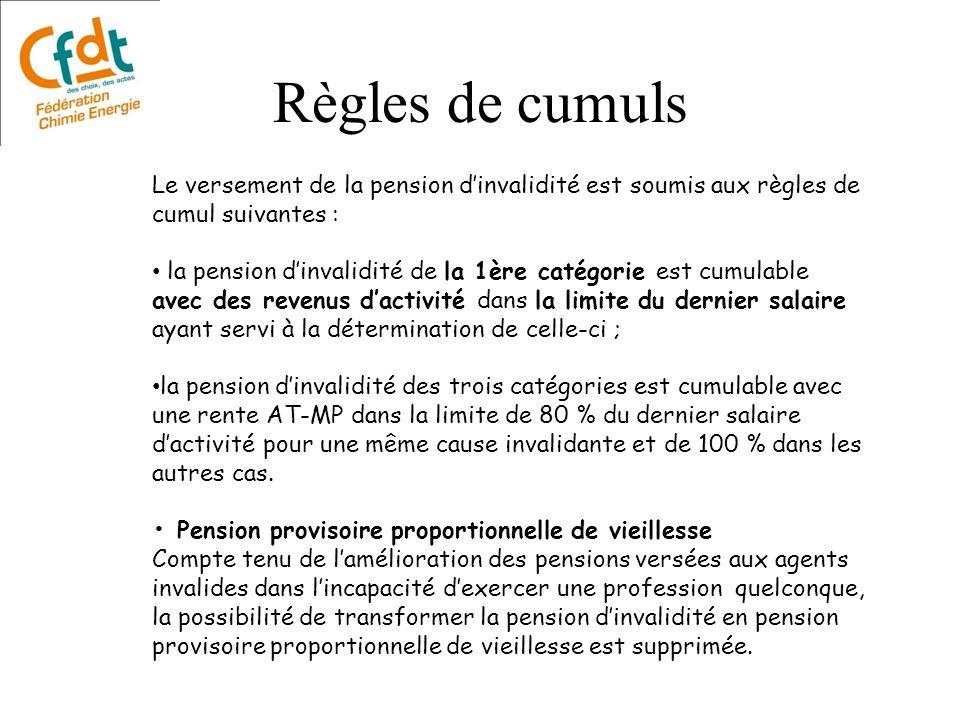 Règles de cumuls Le versement de la pension d'invalidité est soumis aux règles de cumul suivantes :