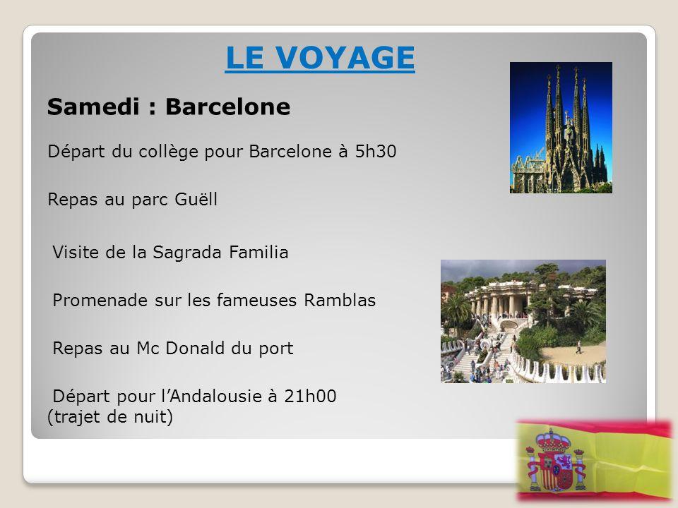 LE VOYAGE Samedi : Barcelone Départ du collège pour Barcelone à 5h30