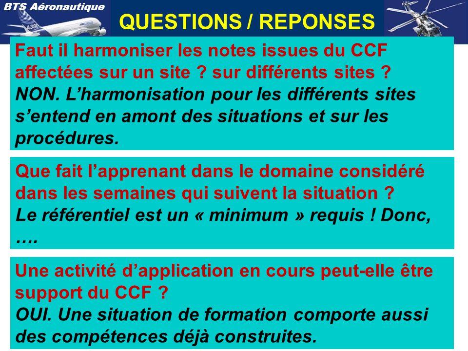 QUESTIONS / REPONSES Faut il harmoniser les notes issues du CCF affectées sur un site sur différents sites