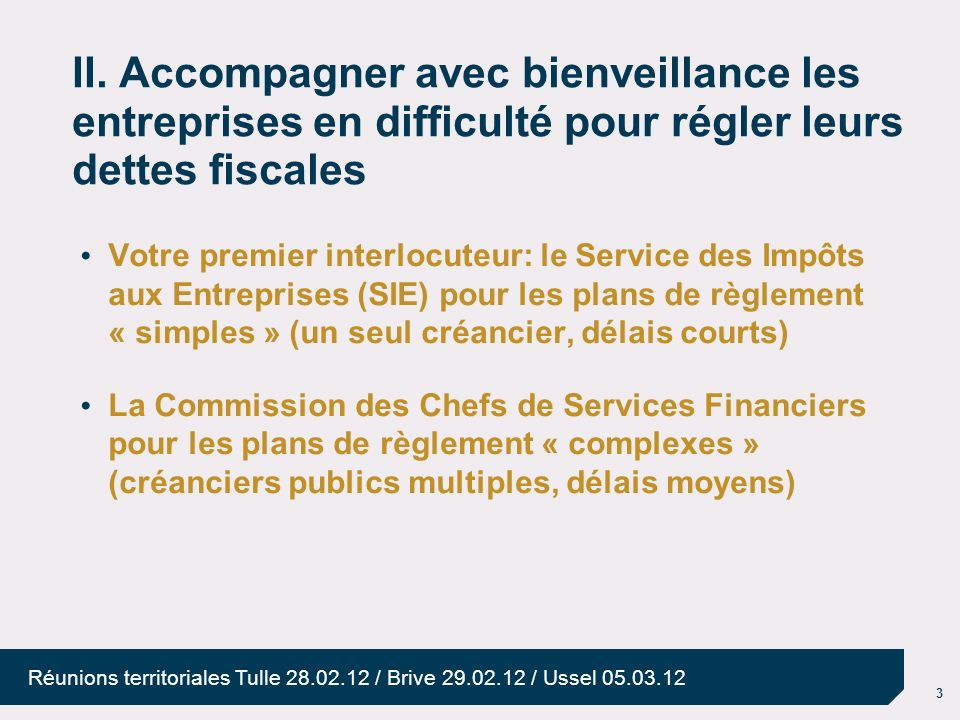 II. Accompagner avec bienveillance les entreprises en difficulté pour régler leurs dettes fiscales