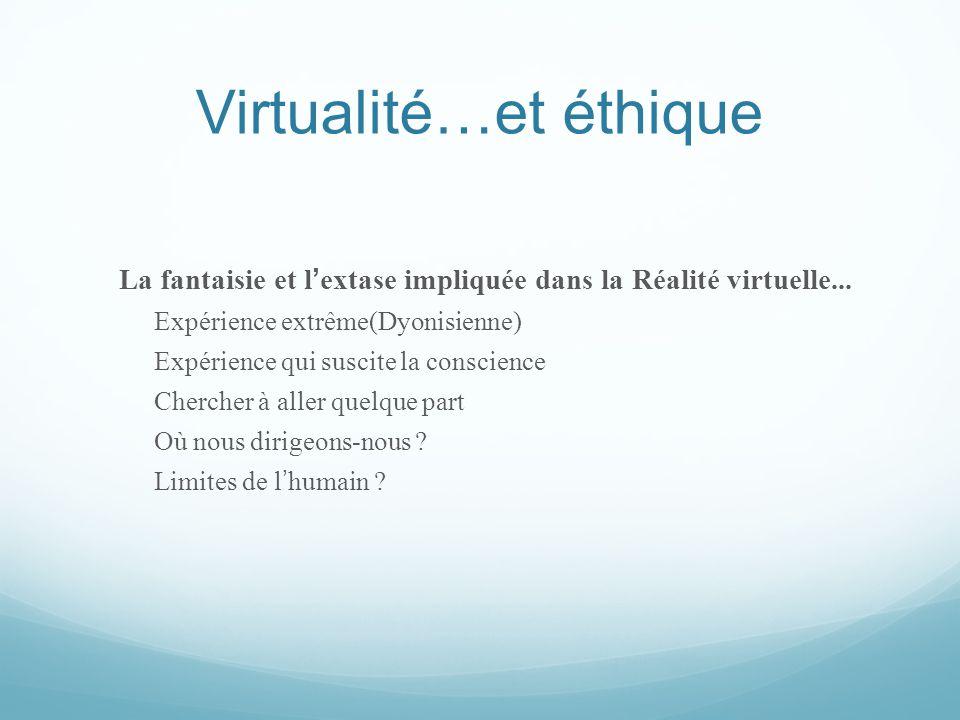 Virtualité…et éthique