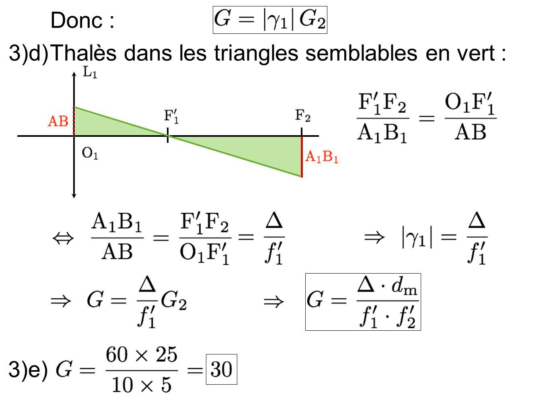 Donc : 3)d) Thalès dans les triangles semblables en vert : 3)e)